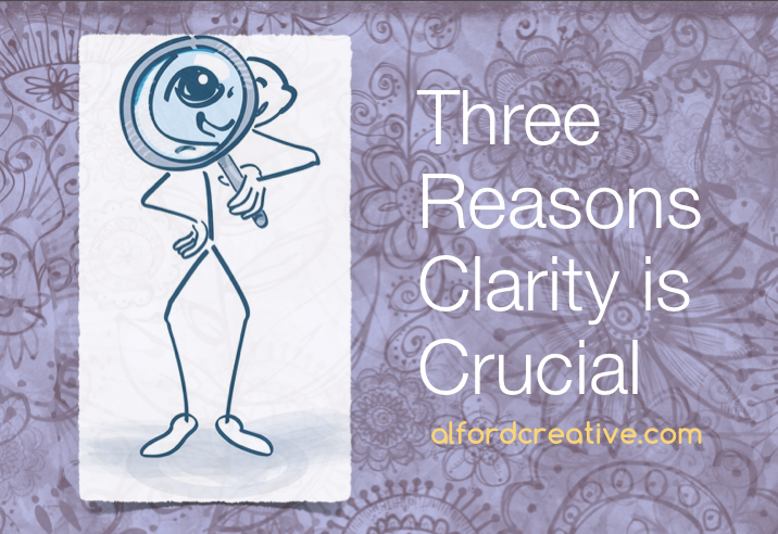 Three Reasons Clarity is Crucial